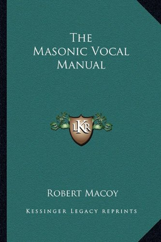 The Masonic Vocal Manual