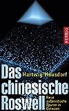 Das chinesische Roswell: Neue außerirdische Spuren in Ostasien - Hartwig Hausdorf