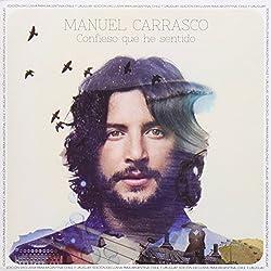 Confieso Que He Sentido by Manuel Carrasco (2014-08-03)