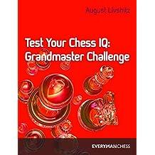 Test Your Chess IQ: Grandmaster Challenge/Book 3