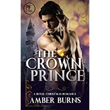 The Crown Prince: A Contemporary Royal Christmas Romance (English Edition)