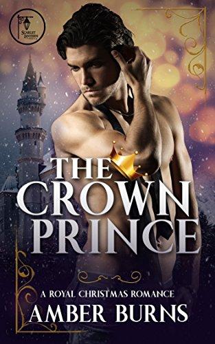 The Crown Prince: A Contemporary Royal Christmas Romance (English Edition) - Amber Kings Crown