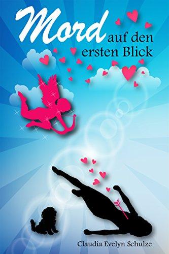 Mord auf den ersten Blick: Ein Krimi-Liebesroman mit Humor, Herz und Hund (Auf Lesen Bücher Kindle)
