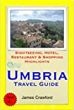 Umbria, Italy Travel Guide - Sightseeing, Hotel, Restaurant & Shopping Highlights (Illustrated) (English Edition)