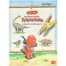 Alles klar! Der kleine Drache Kokosnuss erforscht... Die Dinosaurier (Sachbücher, Band 1)