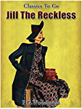 Jill the Reckless (Classics To Go)