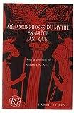 Métamorphoses du mythe en grece antique