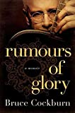 [Rumours of Glory: A Memoir] (By: Bruce Cockburn) [published: December, 2014]