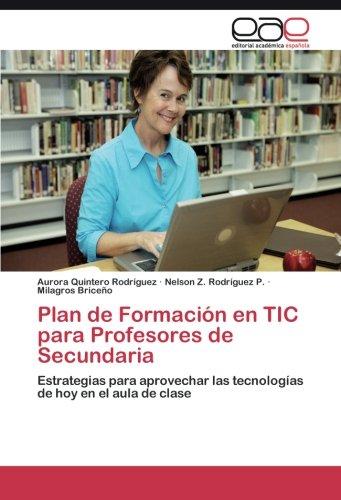 Plan de Formación en TIC para Profesores de Secundaria por Quintero Rodríguez Aurora