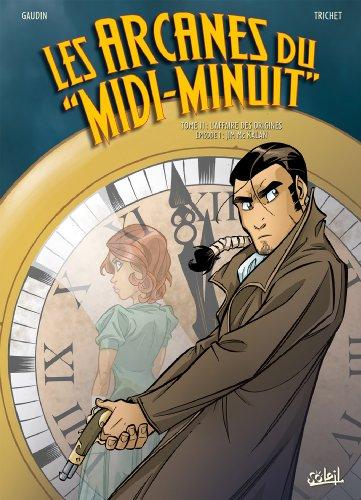 Les Arcanes du Midi-Minuit T11 L Affaire des Origines