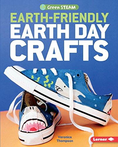 Earth-Friendly Earth Day Crafts (Green STEAM) (English Edition) (Handwerk Earth Day)