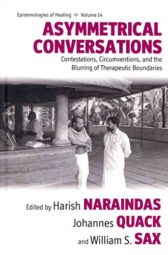 [Asymmetrical Conversations: Contestations, Circumventions, and the Blurring of Therapeutic Boundaries] (By: Harish Naraindas) [published: May, 2014]