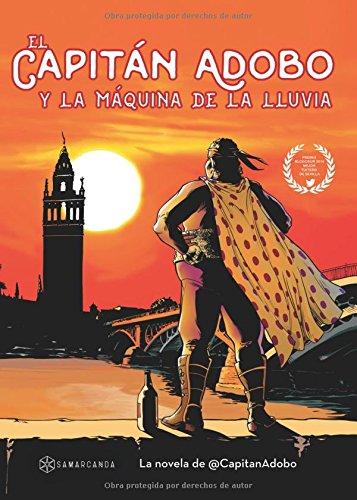 El Capitán Adobo: Y la máquina de la lluvia por Rafael Flores