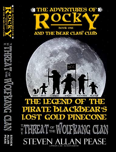 The Adventures of Rocky and the Bear Claw Club: The Legend of the Pirate Blackbear's Lost Gold Pinecone: The Threat of the Wolfkang Clan (English Edition) -