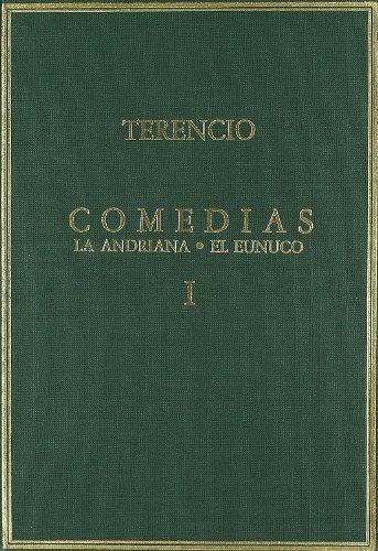 Comedias. Vol. I. La Andriana. El Eunuco (Alma Mater) por Publio Terencio Africano