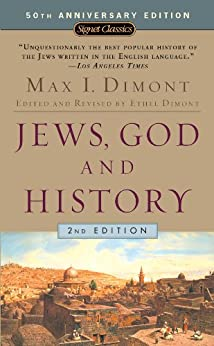 Jews, God, and History (50th Anniversary Edition) by [Dimont, Max I.]