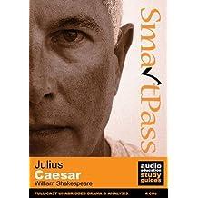 Julius Caesar: SmartPass Audio Education Study Guide