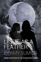 Light as a Feather: Volume 14 (The Godhunter) by Amy Sumida (2014-10-24)