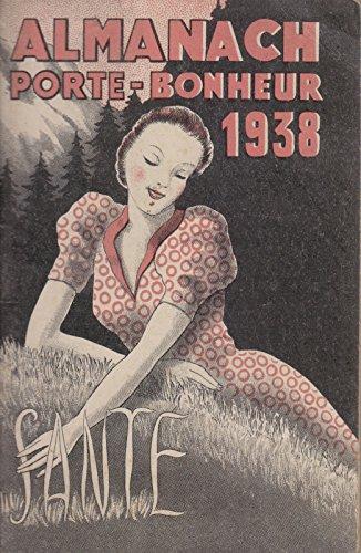 Almanach porte-bonheur 1938. Vendu par la grande pharmacie du progrès, à Angers. 1938. (Almanach, Pharmacie, Angers)