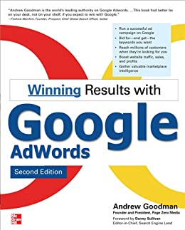 Winning Results with Google AdWords, Second Edition by [Goodman, Andrew]