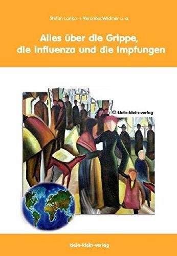 Alles über die Grippe, die Influenza und die Impfungen by Stefan Lanka (2008-02-26)