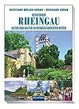 Reiseführer Rheingau: Natur und Kultur in weingeschmückten Weiten