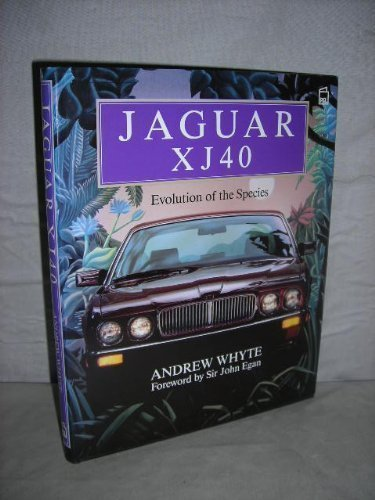Jaguar XJ40: Evolution of the Species by Andrew Whyte (21-Sep-1987) Hardcover