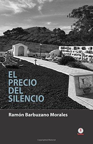 El precio del silencio por Ramon Barbuzano Morales