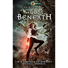 The Gods Beneath: Age Of Magic - A Kurtherian Gambit Series (The Rise of Magic Book 7) (English Edition)