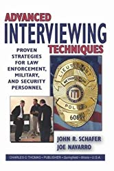 Advanced Interviewing Techniques: Proven Strategies for Law Enforcement, Military, and Security Personnel by John R. Schafer (2004-01-23)