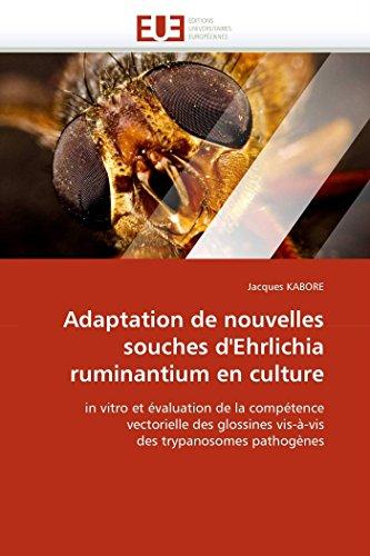 Adaptation de nouvelles souches d''ehrlichia ruminantium en culture