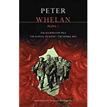 "[Whelan Plays: ""The Herbal Bed"",""The School of Night"", ""The Accrington Pals"" v. 1] (By: Peter Whelan) [published: May, 2004]"