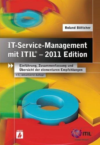 IT-Service-Management mit ITIL - 2011 Edition: Einführung, Zusammenfassung und Übersicht der elementaren Empfehlungen von Roland Böttcher (2012) Gebundene Ausgabe