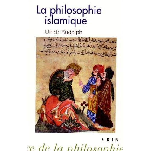 La philosophie islamique: Des commencements à nos jours