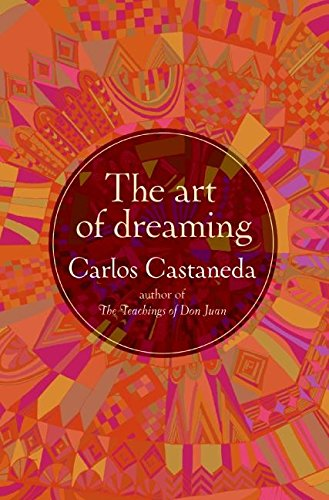 The Art of Dreaming por Carlos Castaneda