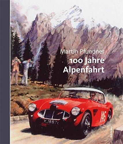 100 Jahre Alpenfahrt