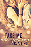 Take Me for Granted (Take Me series Book 1)