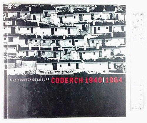 Coderch 1940-1964 : a la recerca de la llar
