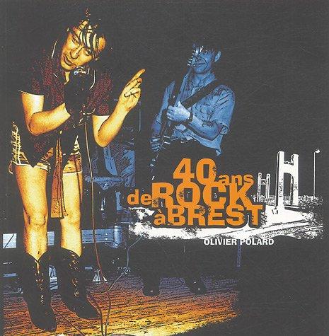 40 Ans de rock à Brest (1CD audio)