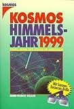 Das Kosmos Himmelsjahr 1999. Sonne, Mond und Sterne im Jahreslauf -