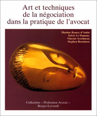 Arts et techniques de la négociation dans la pratique de l'avocat