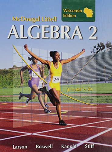 Algebra 2, Grades 9-12: McDougal Littell High School Math Wisconsin (Larson Algebra & Geom)