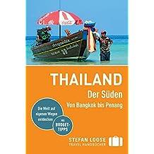 Stefan Loose Reiseführer Thailand Der Süden, Von Bangkok nach Penang: mit Downloads aller Karten (Stefan Loose Travel Handbücher E-Book)
