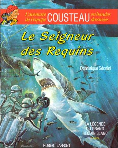 La Légende du grand requin blanc. 2ème partie, Le seigneur des requins par Dominique Sérafini