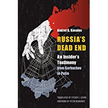 Russia's Dead End: An Insider's Testimony from Gorbachev to Putin (English Edition)