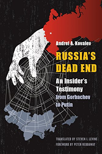 Russia's Dead End: An Insider's Testimony from Gorbachev to Putin