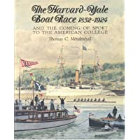 The Harvard Yale Boat Race, 1852-1924 and the Coming of Sport to the American College