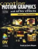 Creating Motion Graphics with After Effects: Essentials v.1: Essentials Vol 1 (DV Expert Series)