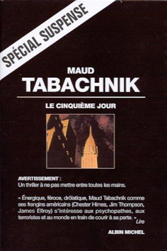 Le cinquième jour par Maud Tabachnik