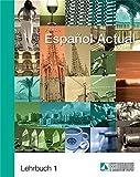 Español Actual / Español Actual: Lehrbuch 1. Spanisch für Anfänger